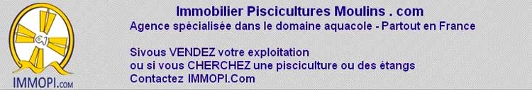 Immobilier Piscicultures Moulins